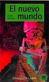 El Nuevo Mundo (Nivel-2) 600-650 Palabras (İspanyolca Okuma Kitabı)