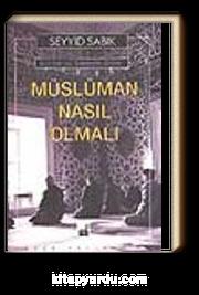 Müslüman Nasıl Olmalı