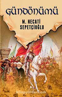 Gündönümü Gece Vaktinde/ Dünki Türkiye Dizisi 12. Kitap - Mustafa Necati Sepetçioğlu pdf epub