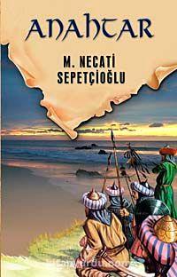 Anahtar / Dünki Türkiye Dizisi 2. Kitap - Mustafa Necati Sepetçioğlu pdf epub