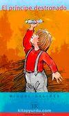 El Principe Destronado (Nivel-3) 1200 palabras -İspanyolca Okuma Kitabı