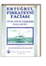Ertuğrul Fırkateyni Faciası ve Türk-Japon İlişkisinin Başlangıcı