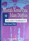 Mustafa Kemal Paşa ve İslam Dünyası & Hilafet Hareketi