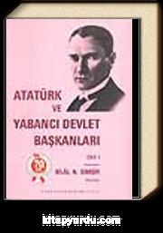 Atatürk ve Yabancı Devlet Başkanları (1. Cilt)