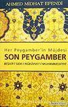 Son Peygamber / Beşair-i Sıdk-ı Nübüvvet-i Muhammediyye