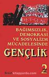 Bağımsızlık Demokrasi ve Sosyalizm Mücadelesinde Gençlik 2 1980-1998