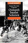 Osmanlı İmalat Sektörü / Sanayi Devrimi Çağında