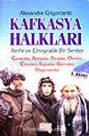 Kafkasya Halkları Tarihi ve Etnografik Bir Sentez