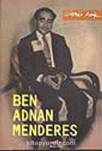 Ben Adnan Menderes - Gürbüz Azak pdf epub