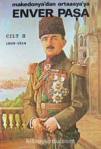 Enver Paşa (Cilt 2) Makedonya'dan Ortaasya'ya