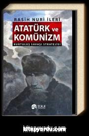 Atatürk ve Komünizm & Kurtuluş Savaşı Stratejisi