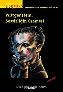 Cogito / Sayı 33 Wittgenstein: Sessizliğin Grameri ÖZEL SAYI