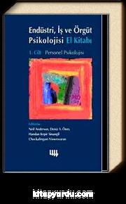 Endüstri, İş ve Örgüt Psikolojisi El Kitabı 1. Cilt: Personel Psikolojisi