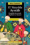 17. Yüzyılda Ayntab & Osmanlı Kentinde Toplum Ve Siyaset