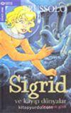 Sigrid ve Kayıp Dünya / Ahtapotun Gözü