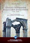 Osmanlı Döneminde Balkanların Şekillenmesi 1350-1550 & Kuzey Yunanistan'ın Fetih, Yerleşme ve Altyapısal Gelişimi
