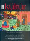 Kültür Sayı: 4 Güz 2006 / Üç Aylık Kültür Sanat Araştırma Dergisi