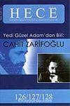 Sayı:126-127-128 / 2007-Hece Aylık Edebiyat Dergisi Yedi Güzel Adamdan Biri Cahit Zarifoğlu (ciltsiz)