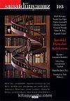 Sanat Dünyamız Üç Aylık Kültür ve Sanat Dergisi Sayı: 103 Yaz 2007