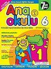 Ana Okulu 6 / Anne Çocuk Eğitim Dergisi