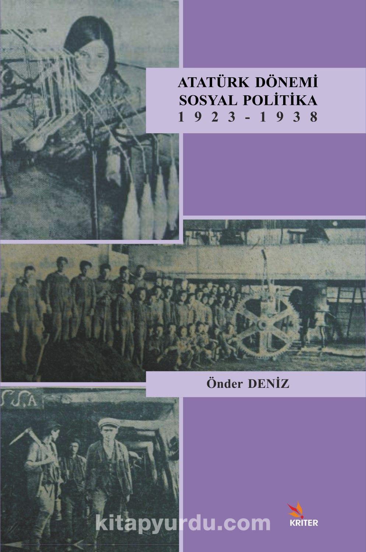 Atatürk Dönemi Sosyal Politika 1923-1938 - Önder Deniz pdf epub