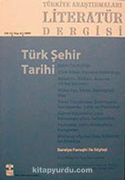 Türkiye Araştırmaları Literatür Dergisi Cilt:3 Sayı:6 2005/Türk Şehir Tarihi