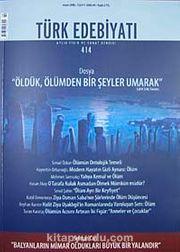 Sayı: 414 / Nisan 2008 / Türk Edebiyatı / Aylık Fikir ve Sanat Dergisi