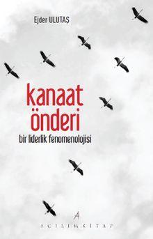 Kanaat Önderi & Bir Liderlik Fenomenolojisi