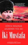 İki Mustafa & Dünya İnsanlık Ailesinin Yüz Akı