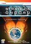 Stratejik Öngörü Dergisi Sayı: 11 Ağustos 2007