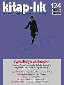 Kitap-lık Sayı: 124 Şubat 2009 / Ophelia'ya Mektuplar