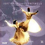 Sufi Müzikten Flamenkoya-1 / From Sufi Music to Flamenco