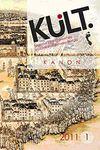 Kült / İstanbul Bilgi Üniversitesi Kültürel İncelemeler Dergisi Yıl:2011 Sayı- 1