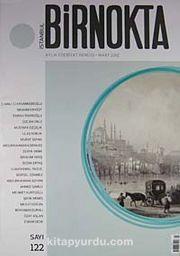 Bir Nokta / Aylık Edebiyat Dergisi / Yıl: 12 / Sayı:122 Mart 2012