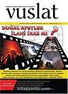 Vuslat Aylık Eğitim ve Kültür Dergisi Yıl:9 Sayı:134 Ağustos 2012
