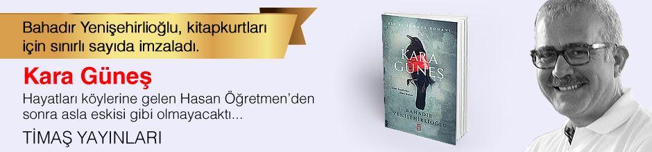 Kara Güneş. Bahadır Yenişehirlioğlu, Kitapkurtları için Sınırlı Sayıda İmzaladı.