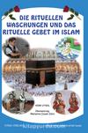 Die Rituellen Waschungen und das Rituelle Gebet im Islam
