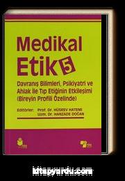 Medikal Etik 5 & Davranış Bilimleri, Psikiyatri ve Ahlak ile Tıp Etiğinin Etkileşimi (Bireyin Profili Özelinde)