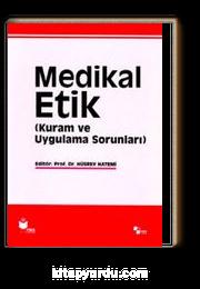 Medikal Etik 1 & (Kuram ve Uygulama Sorunları)