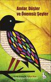 Anılar, Düşler ve Önemsiz Şeyler & Orta Kitap II Aykırı Kuş