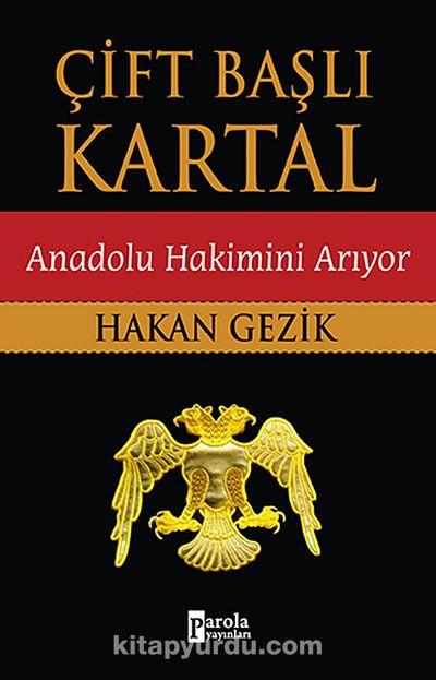 Çift Başlı Kartal - Anadolu Hakimini Arıyor