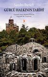 Gürcü Halkının Tarihi & Osmanlı-Gürcü İlişkileri Üzerine Kapsamlı Bir Araştırma