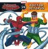 Marvel  Amazing Spider-Man vs Doctor Octopus