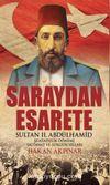 Saraydan Esarete & Sultan II. Abdülhamid