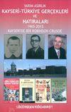 Yarım Asırlık Kayseri-Türkiye Gerçekleri ve Hatıraları & 1965-2015 Kayseri'de Bir Robinson Crusoe