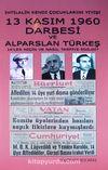 İhtilalin Keni Çocuklarını Yiyişi  13 Kasım 1960 Darbesi ve Alparslan Türkeş & 14'ler Niçin ve Nasıl Tasfiye Edildi?