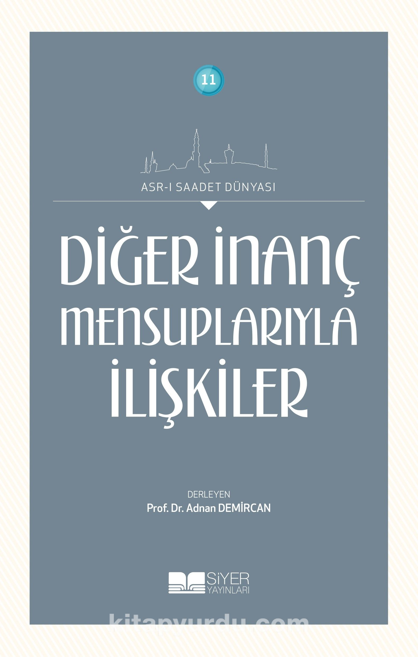 Diğer İnanç Mensuplarıyla İlişkiler - Prof. Dr. Adnan Demircan pdf epub