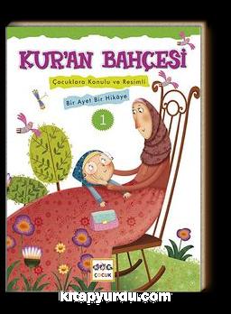 Kur'an Bahçesi 1 & Çocuklara Konulu ve Resimli Bir Ayet Bir Hikaye