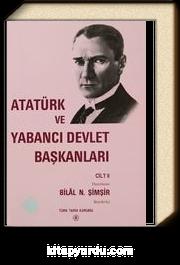 Atatürk ve Yabancı Devlet Başkanları Cilt II