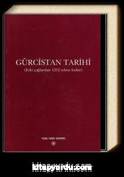 Gürcistan Tarihi & (Eski Çağlardan 1212 Yılına Kadar)